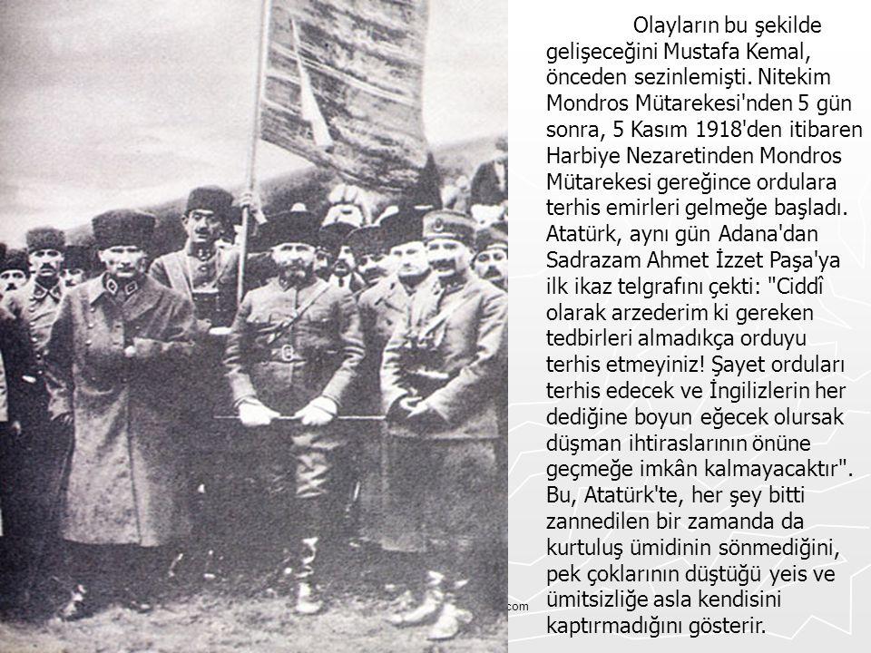 Olayların bu şekilde gelişeceğini Mustafa Kemal, önceden sezinlemişti
