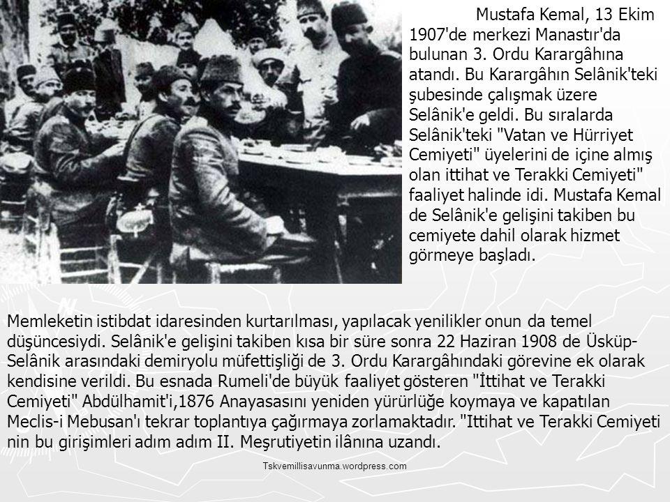 Mustafa Kemal, 13 Ekim 1907 de merkezi Manastır da bulunan 3