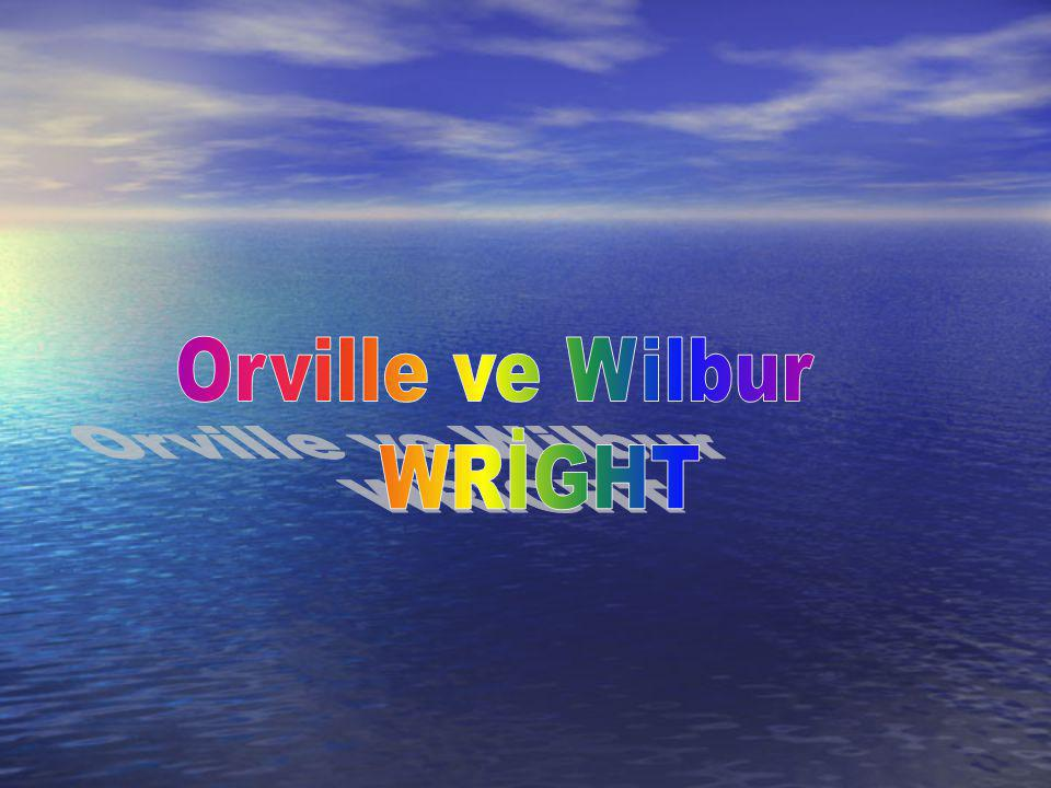 Orville ve Wilbur WRİGHT