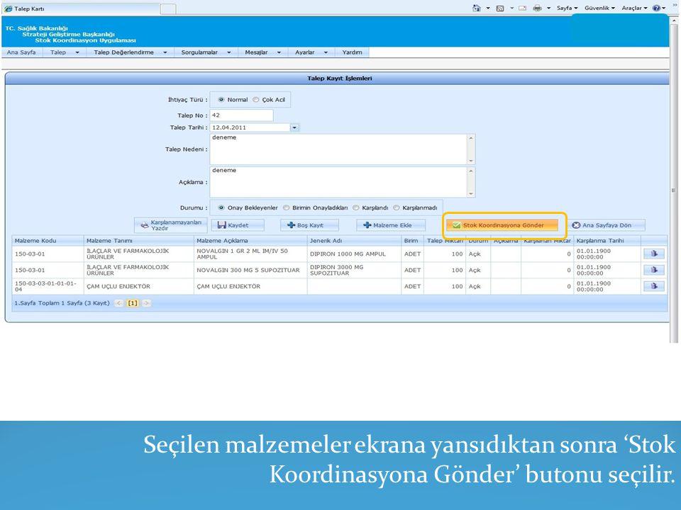 Seçilen malzemeler ekrana yansıdıktan sonra 'Stok Koordinasyona Gönder' butonu seçilir.