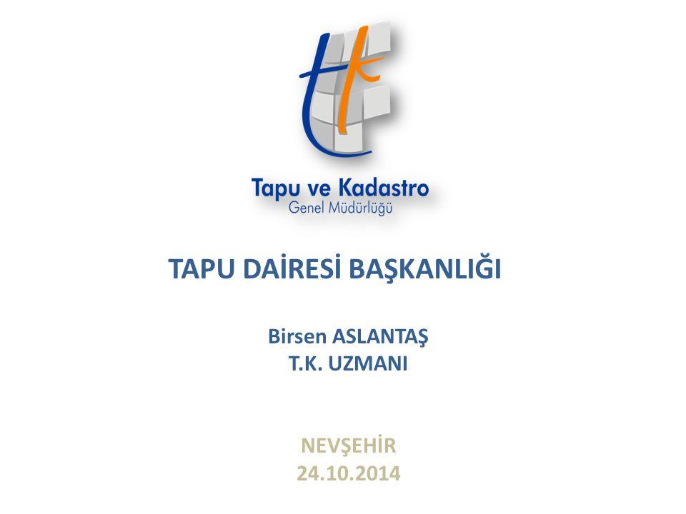 Birsen ASLANTAŞ T.K. UZMANI NEVŞEHİR 24.10.2014
