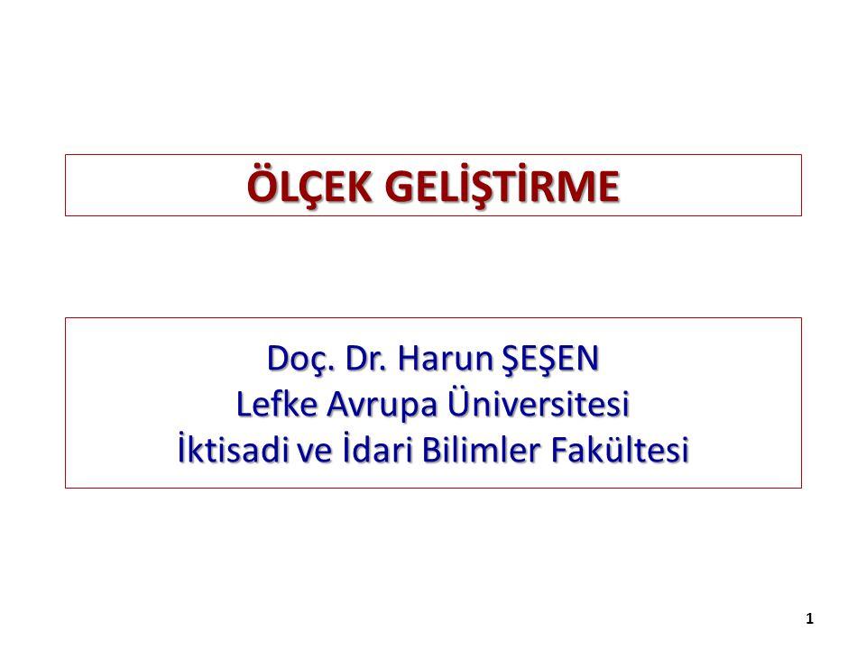 ÖLÇEK GELİŞTİRME Doç. Dr. Harun ŞEŞEN Lefke Avrupa Üniversitesi