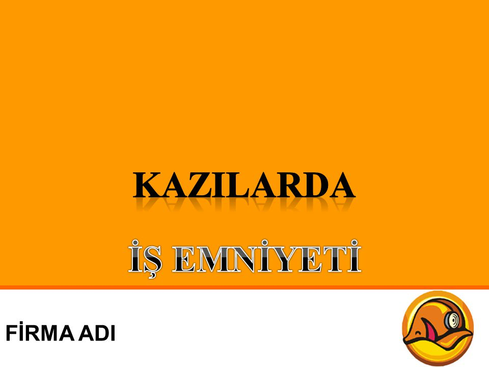 KAZILARDA İŞ EMNİYETİ FİRMA ADI