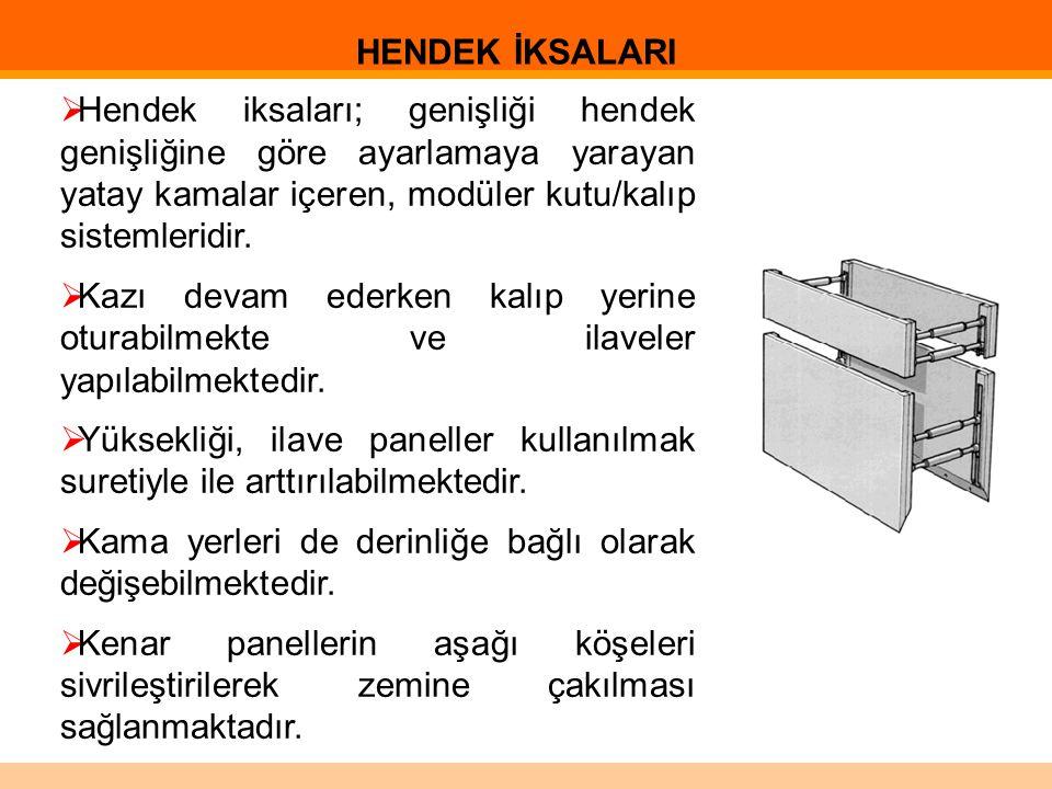 HENDEK İKSALARI Hendek iksaları; genişliği hendek genişliğine göre ayarlamaya yarayan yatay kamalar içeren, modüler kutu/kalıp sistemleridir.