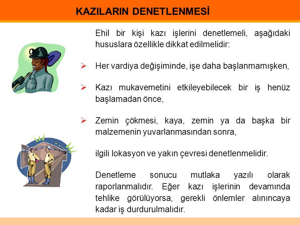 KAZILARIN DENETLENMESİ