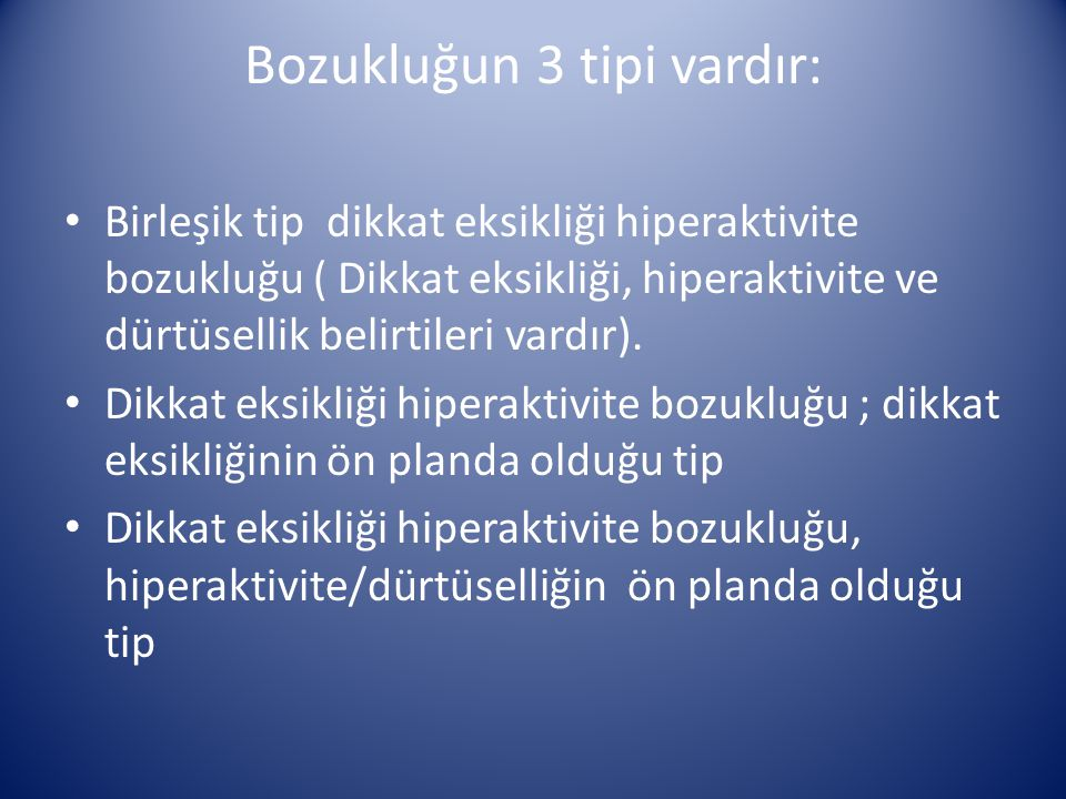 Bozukluğun 3 tipi vardır: