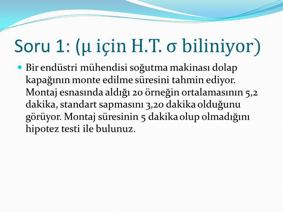 Soru 1: (μ için H.T. σ biliniyor)