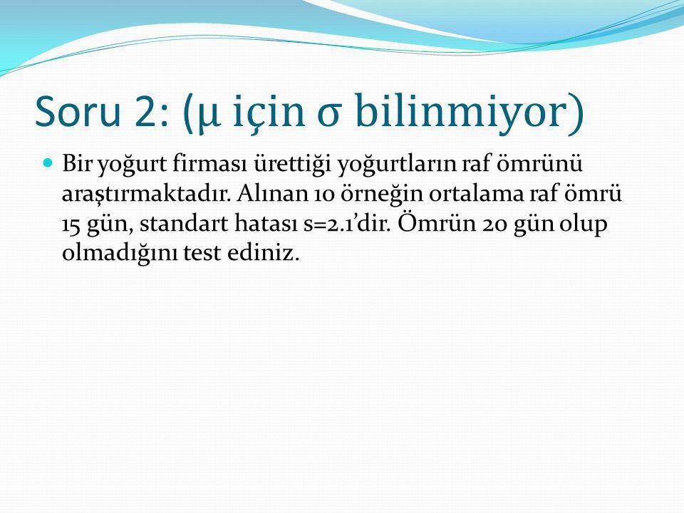 Soru 2: (μ için σ bilinmiyor)