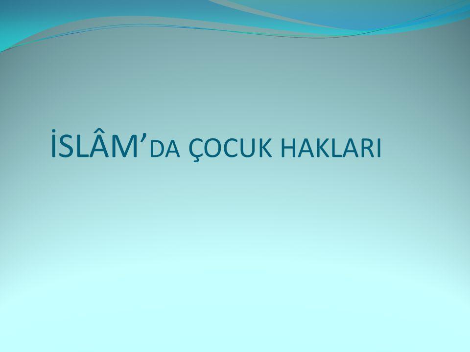 İSLÂM'DA ÇOCUK HAKLARI