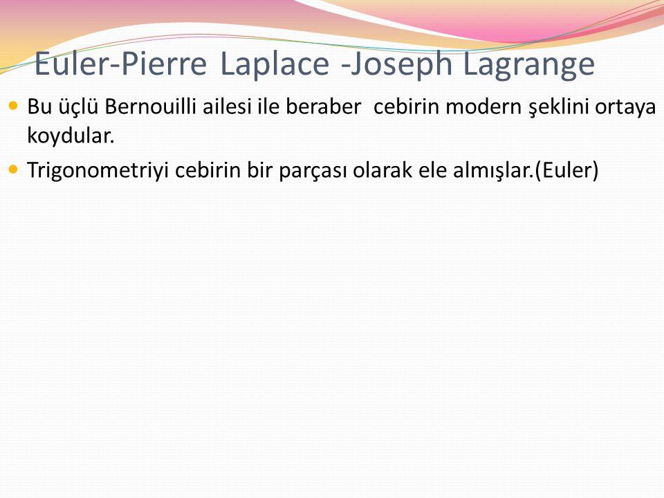 Euler-Pierre Laplace -Joseph Lagrange