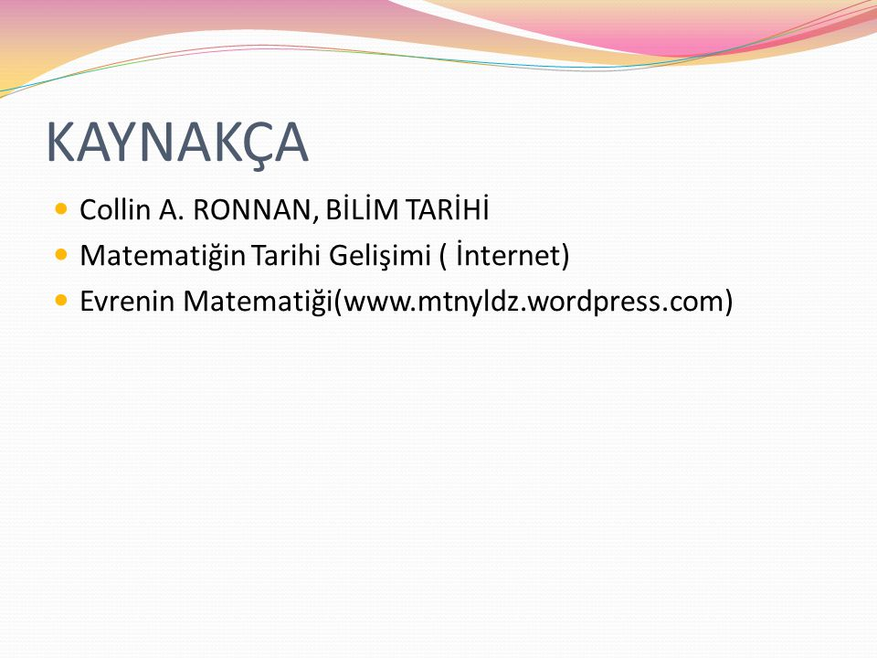 KAYNAKÇA Collin A. RONNAN, BİLİM TARİHİ