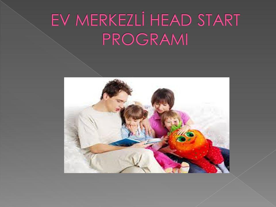 EV MERKEZLİ HEAD START PROGRAMI