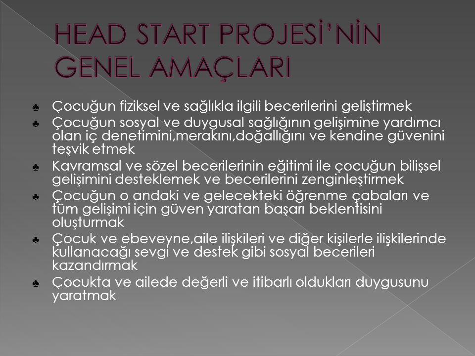 HEAD START PROJESİ'NİN GENEL AMAÇLARI