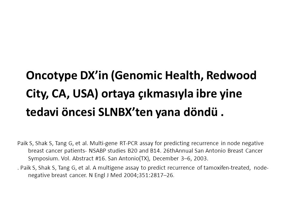 Oncotype DX'in (Genomic Health, Redwood