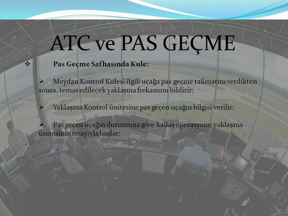 ATC ve PAS GEÇME Pas Geçme Safhasında Kule: