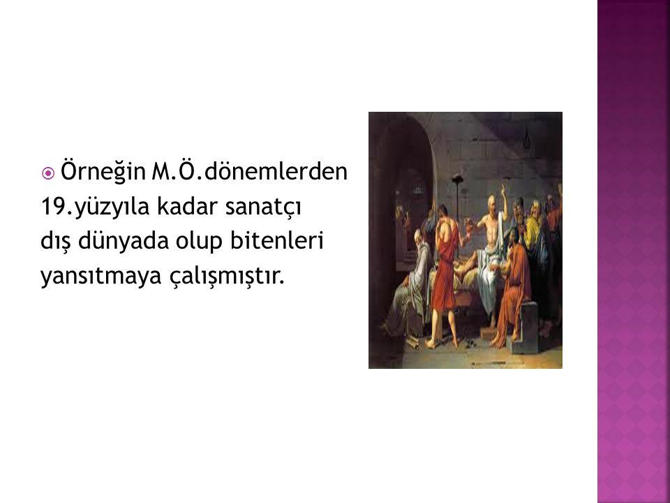 Örneğin M.Ö.dönemlerden