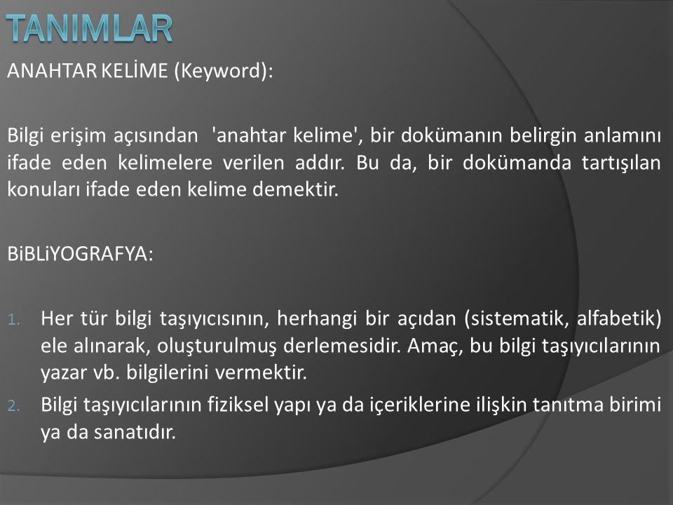 TANIMLAR ANAHTAR KELİME (Keyword):