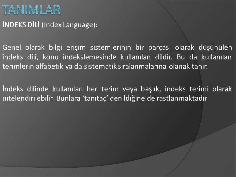 TANIMLAR İNDEKS DİLİ (Index Language):