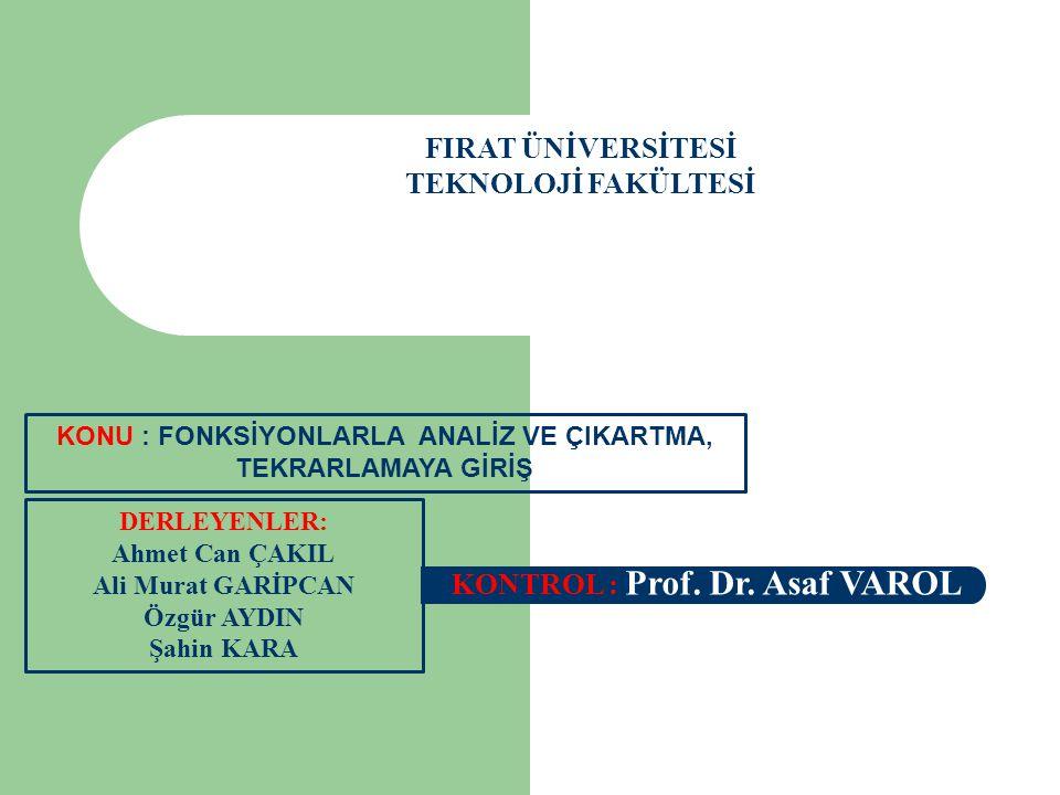 FIRAT ÜNİVERSİTESİ TEKNOLOJİ FAKÜLTESİ KONTROL : Prof. Dr. Asaf VAROL