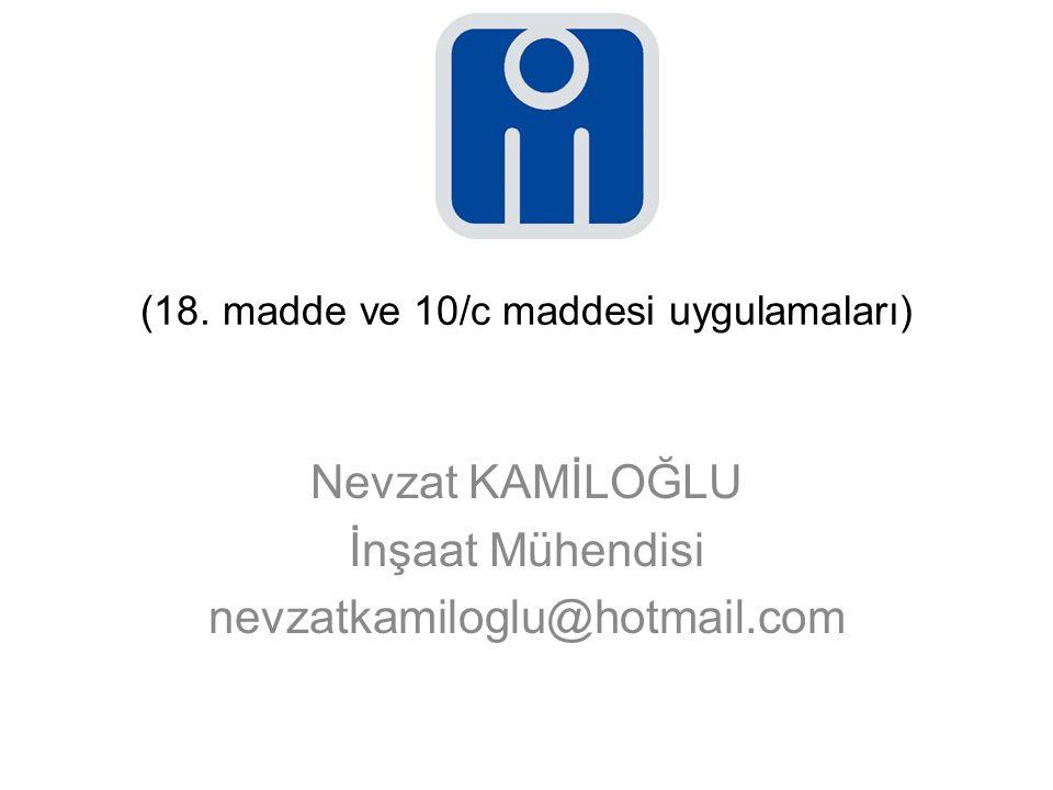 (18. madde ve 10/c maddesi uygulamaları)
