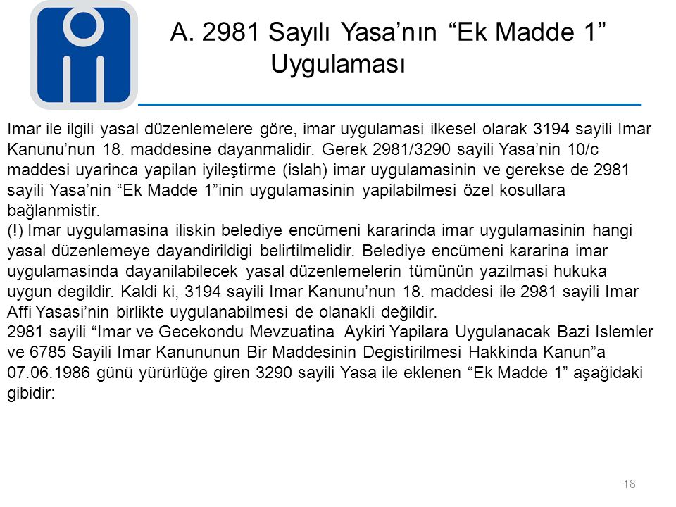 A. 2981 Sayılı Yasa'nın Ek Madde 1 Uygulaması