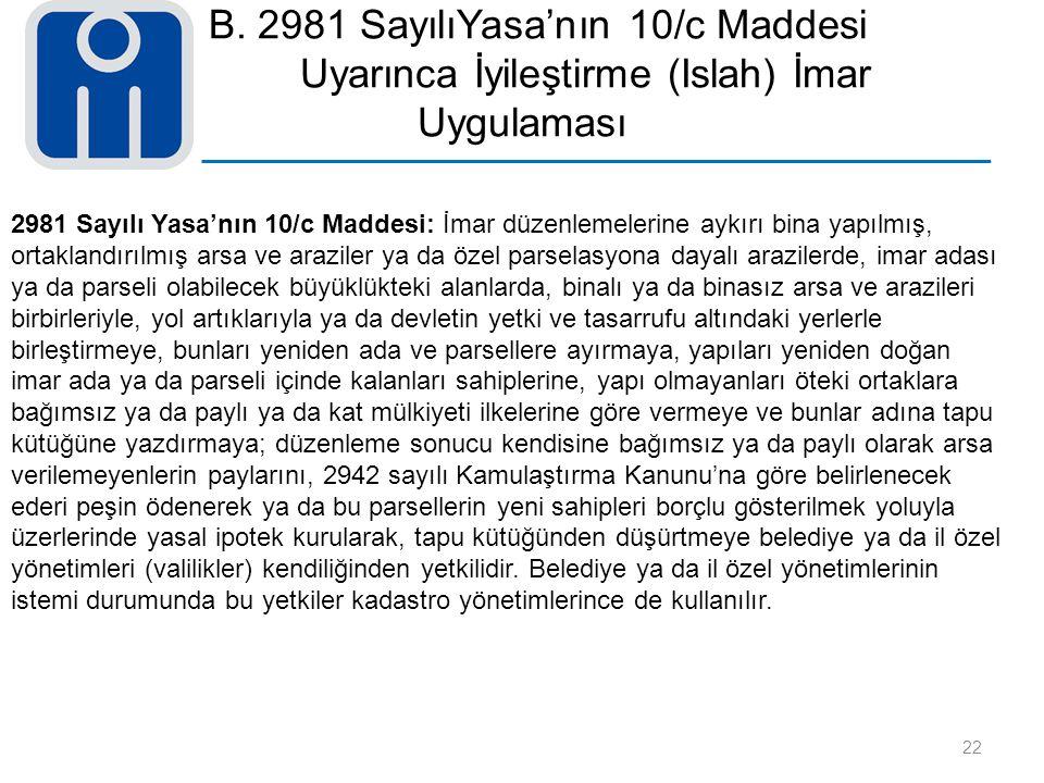 B. 2981 SayılıYasa'nın 10/c Maddesi