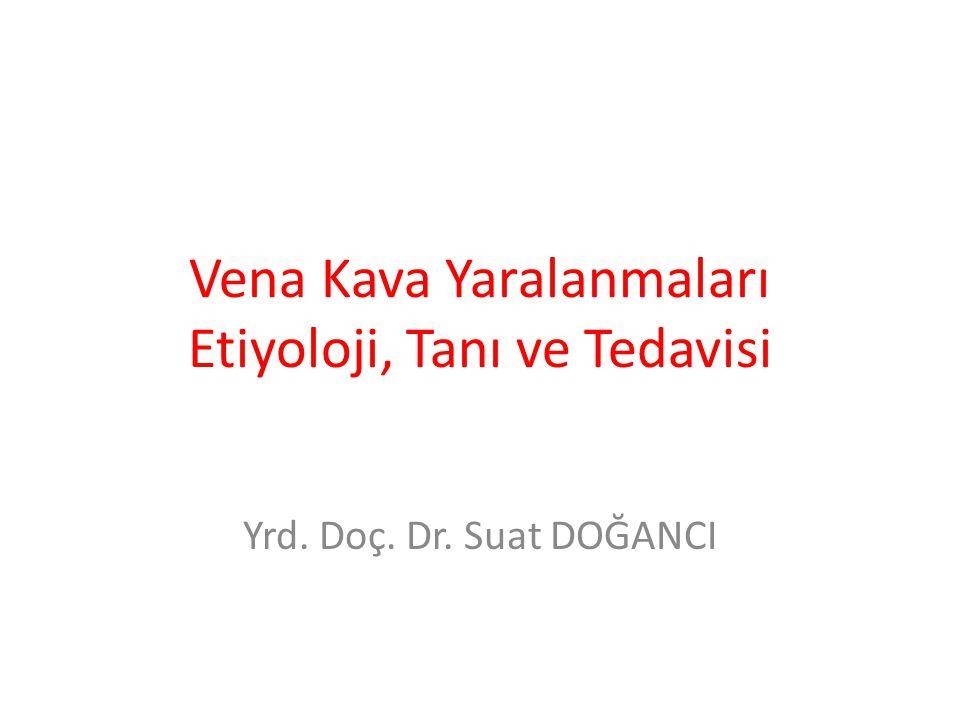 Vena Kava Yaralanmaları Etiyoloji, Tanı ve Tedavisi