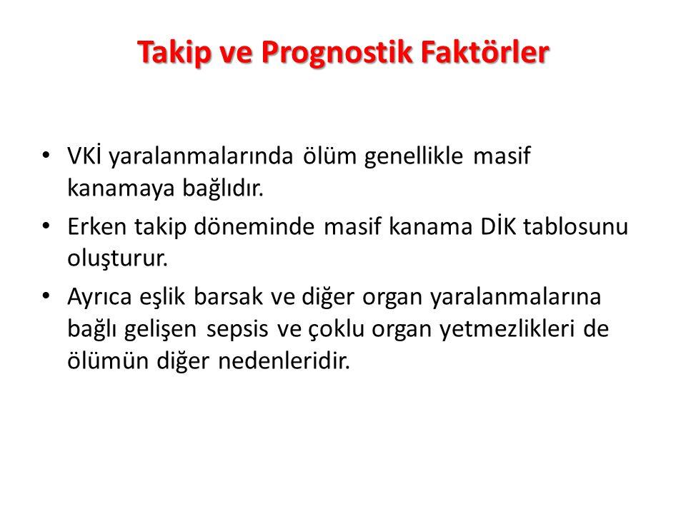 Takip ve Prognostik Faktörler