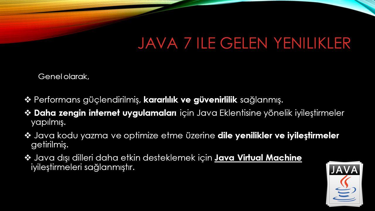 Java 7 ile gelen yenilikler