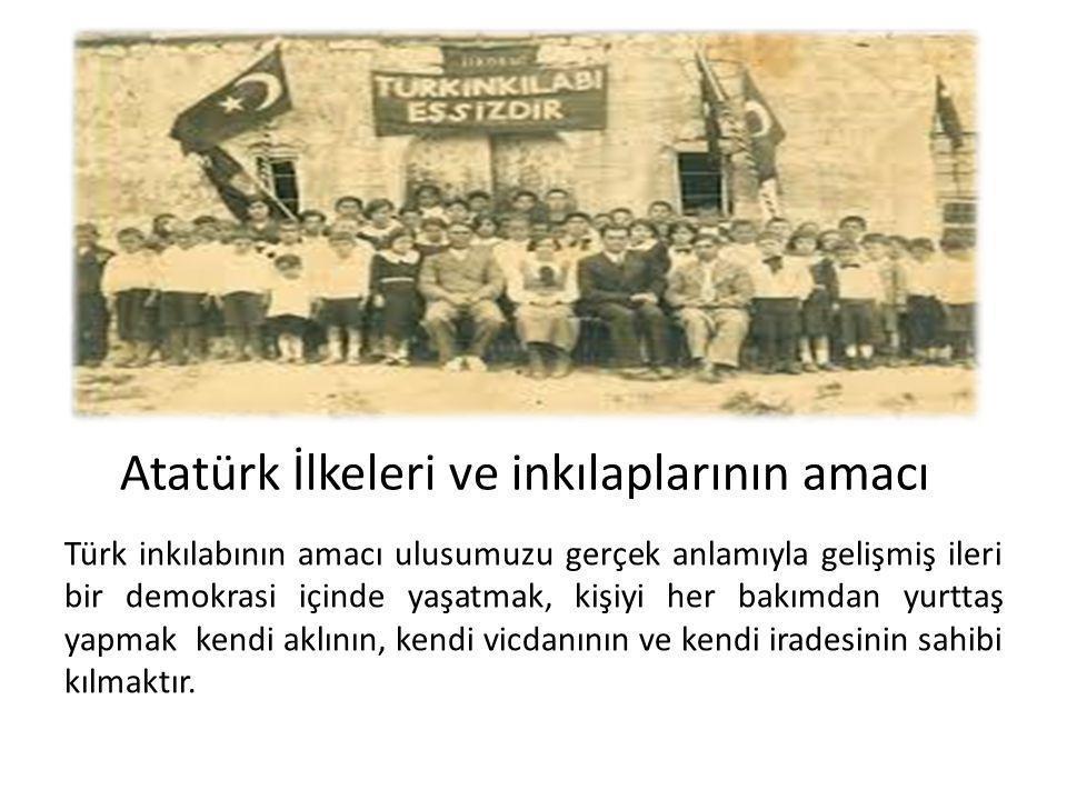 Atatürk İlkeleri ve inkılaplarının amacı