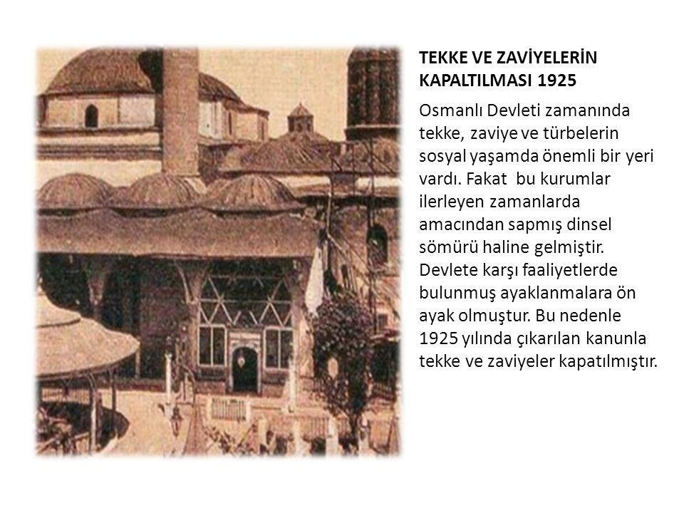 TEKKE VE ZAVİYELERİN KAPALTILMASI 1925