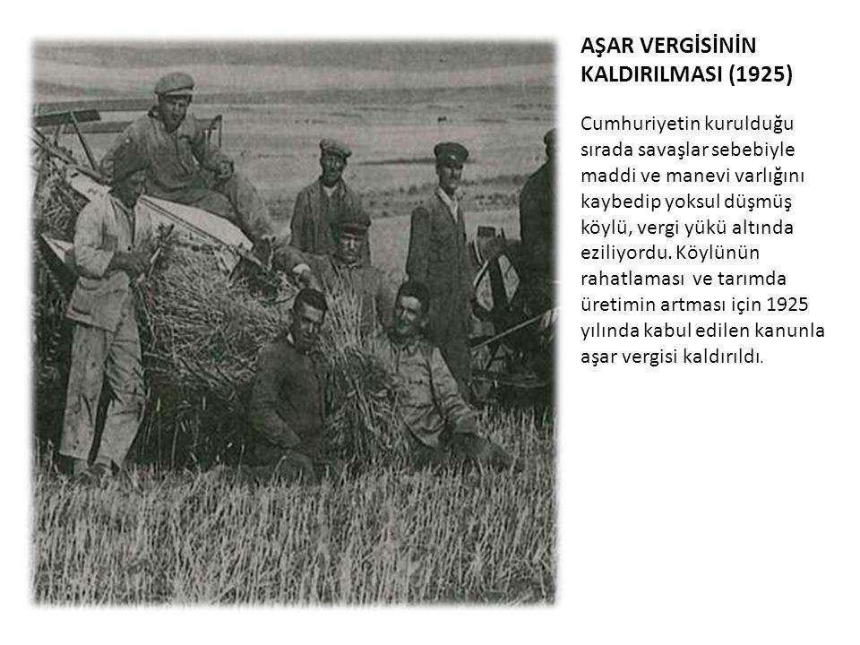 AŞAR VERGİSİNİN KALDIRILMASI (1925)