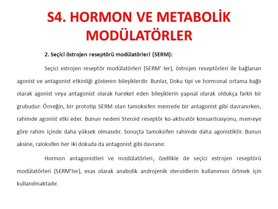 S4. HORMON VE METABOLİK MODÜLATÖRLER