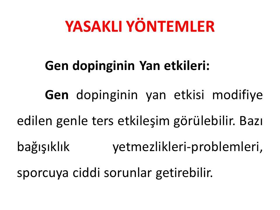 YASAKLI YÖNTEMLER Gen dopinginin Yan etkileri:
