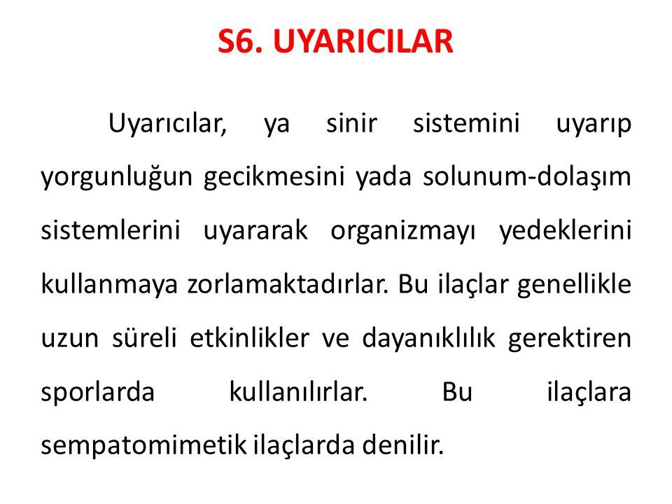 S6. UYARICILAR