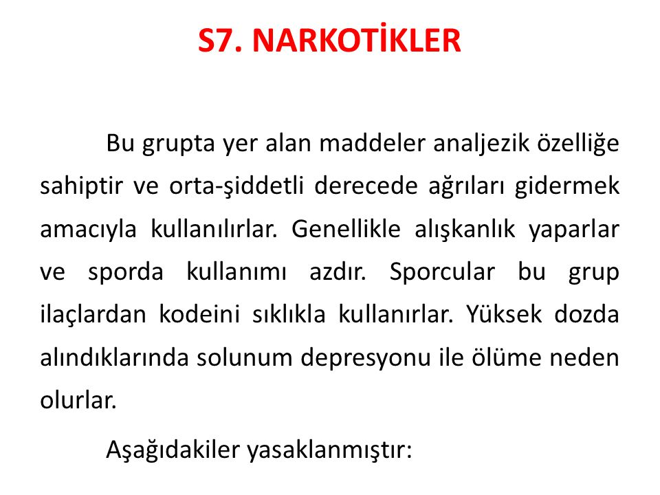 S7. NARKOTİKLER