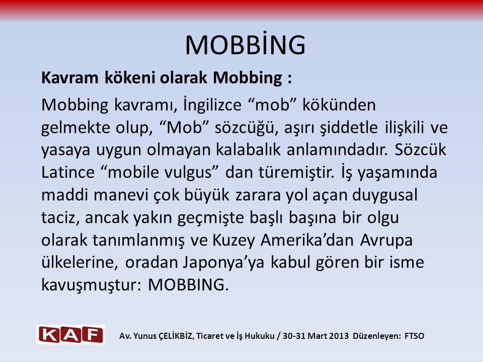 MOBBİNG Kavram kökeni olarak Mobbing :