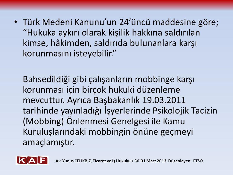 Türk Medeni Kanunu'un 24'üncü maddesine göre; Hukuka aykırı olarak kişilik hakkına saldırılan kimse, hâkimden, saldırıda bulunanlara karşı korunmasını isteyebilir.