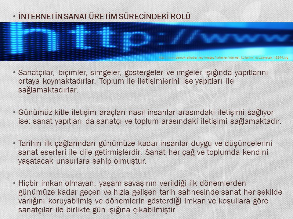 İNTERNETİN SANAT ÜRETİM SÜRECİNDEKİ ROLÜ