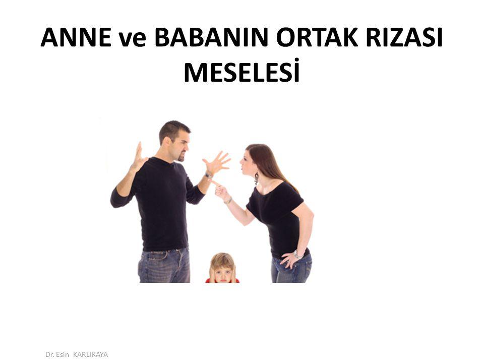 ANNE ve BABANIN ORTAK RIZASI MESELESİ