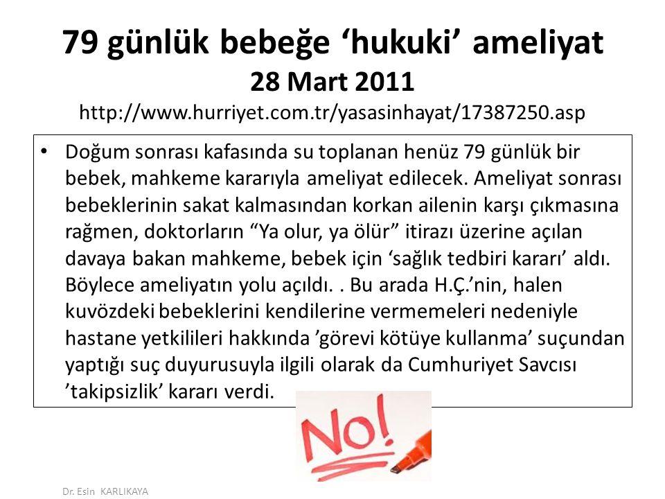 79 günlük bebeğe 'hukuki' ameliyat 28 Mart 2011 http://www. hurriyet