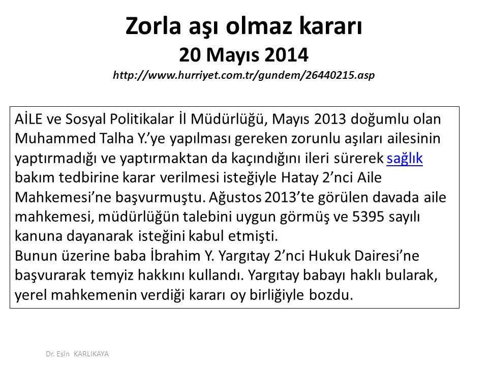 Zorla aşı olmaz kararı 20 Mayıs 2014 http://www. hurriyet. com