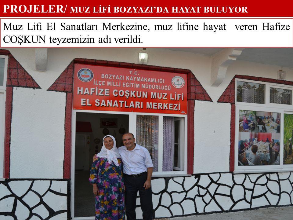 PROJELER/ MUZ LİFİ BOZYAZI'DA HAYAT BULUYOR