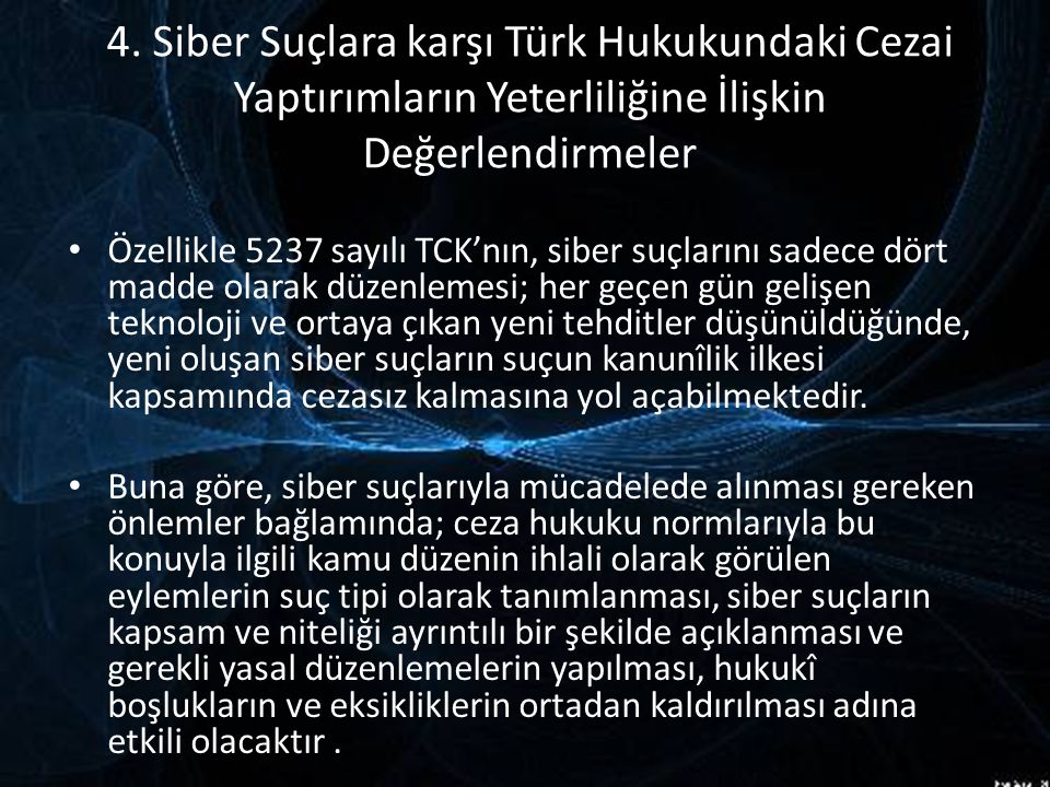 4. Siber Suçlara karşı Türk Hukukundaki Cezai Yaptırımların Yeterliliğine İlişkin Değerlendirmeler
