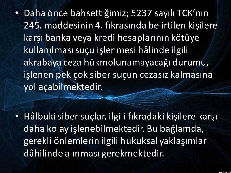 Daha önce bahsettiğimiz; 5237 sayılı TCK'nın 245. maddesinin 4
