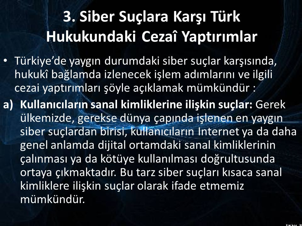 3. Siber Suçlara Karşı Türk Hukukundaki Cezaî Yaptırımlar