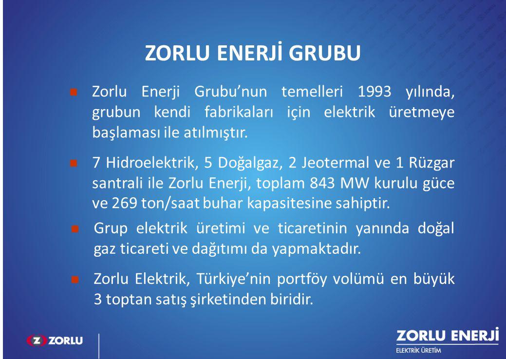 ZORLU ENERJİ GRUBU Zorlu Enerji Grubu'nun temelleri 1993 yılında, grubun kendi fabrikaları için elektrik üretmeye başlaması ile atılmıştır.