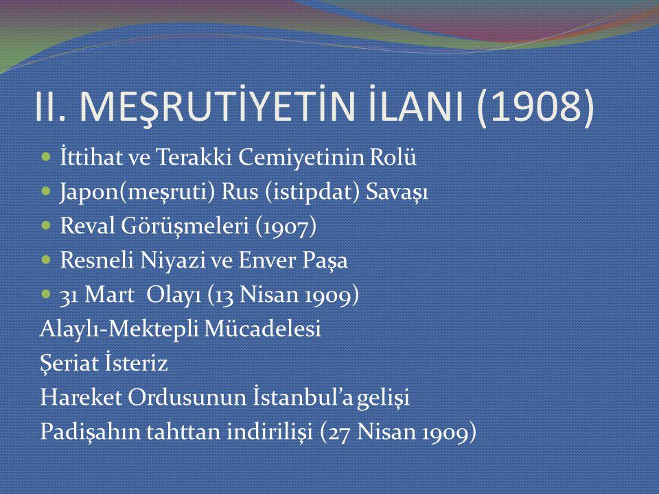 II. MEŞRUTİYETİN İLANI (1908)