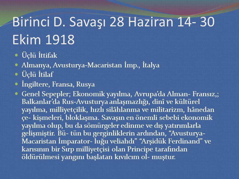 Birinci D. Savaşı 28 Haziran 14- 30 Ekim 1918