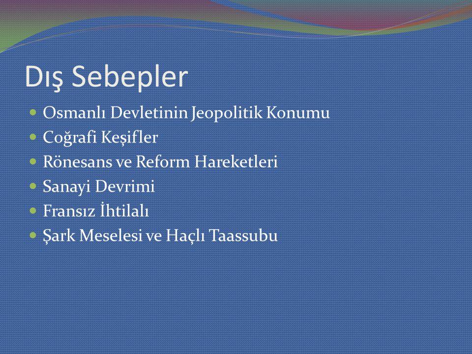 Dış Sebepler Osmanlı Devletinin Jeopolitik Konumu Coğrafi Keşifler